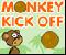 Monkey-Kick-Off
